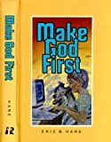 Make God first (0828003548) by Hare, Eric B