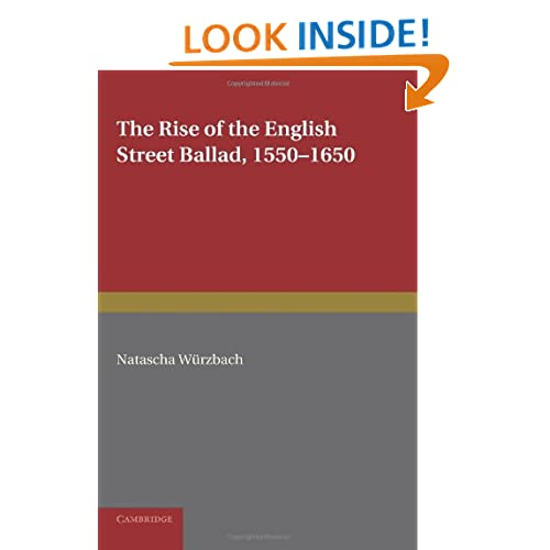 The Rise of the English Street Ballad 1550-1650 (European Studies in English Literature)