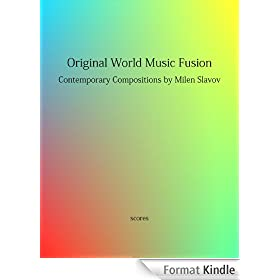 Original World Music Fusion, Contemporary Compositions by Milen Slavov (English Edition)