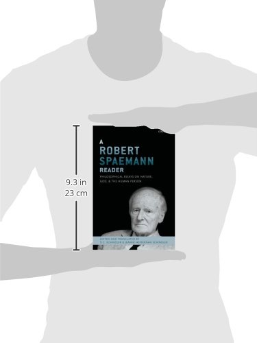 A Robert Spaemann Reader: Philosophical Essays on Nature, God, and the Human Person