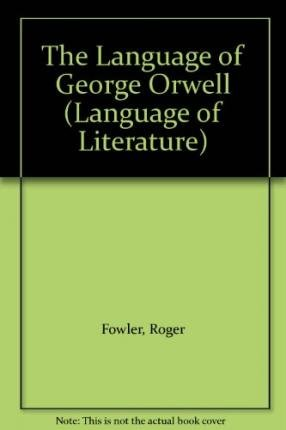 The Language of George Orwell (The Language of Literature)