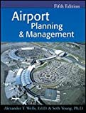 A.T. Wellss S.Youngs Airport 5th (Fifth) edition (Airport Planning & Management [Paperback])(2004)