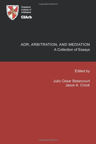 Adr, Arbitration, And Mediation: A Collection Of Essays front-642094