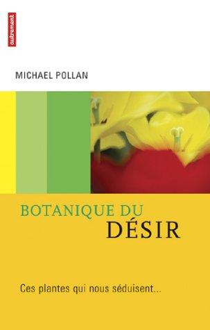 botanique du desir : ces plantes qui nous seduisent