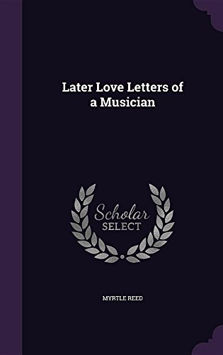 Later Love Letters of a Musician