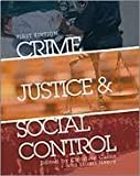img - for Crime, Justice, and Social Control by Curtis, Christine, Henry, Stuart (2013) Paperback book / textbook / text book