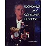 img - for [(Economics and Consumer Decisions * * )] [Author: Ph.D. Michael L. Walden] [Jan-2001] book / textbook / text book