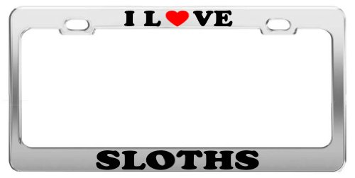 I Love SLOTHS License Plate Frame Car Truck Accessory