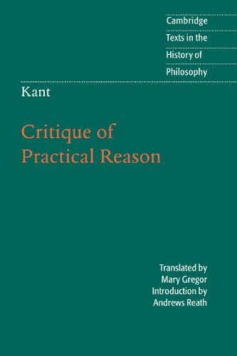 Kant: Critique of Practical Reason (Cambridge Texts in...