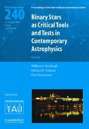 Binary Stars As Critical Tools And Tests In Contemporary Astrophysics (Iau S240) (Proceedings Of The International Astronomical Union Symposia And Colloquia)