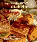 Sugarless Allsweet Diabetic Cookbook
