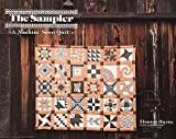 The Sampler: A Machine Sewn Quilt (0922705089) by Burns, Eleanor