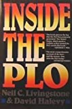img - for Inside the PLO: Covert Units, Secret Funds, and the War Against Israel and the United States English Language edition by Livingstone, Neil C., Halevy, David (1991) Paperback book / textbook / text book