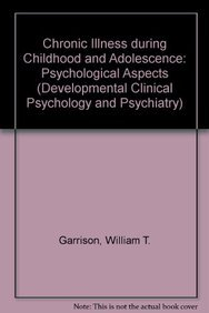 Chronic Illness during Childhood and Adolescence: Psychological Aspects (Developmental Clinical Psychology and Psychiatr