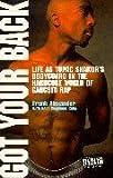 Frank Alexander Got Your Back: Life as Tupac's Bodyguard in the Hardcore World of Gangsta Rap