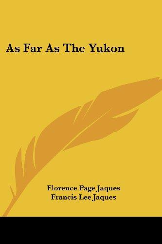 As Far as the Yukon