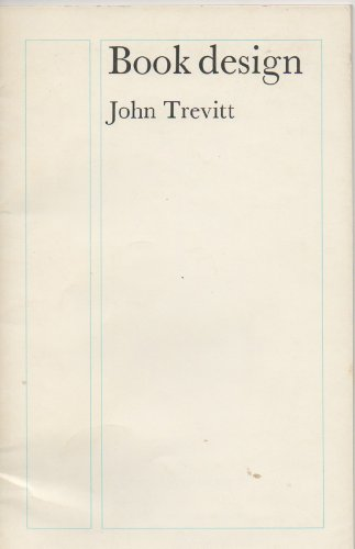 Book Design (Cambridge Author's and Publisher's Guides), J. Trevitt