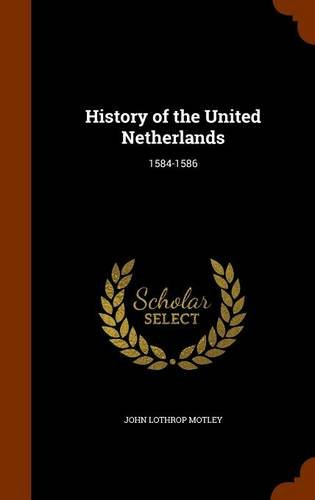 History of the United Netherlands: 1584-1586