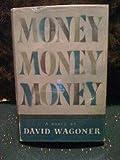 Money, Money, Money by Wagoner, David