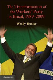 The Transformation of the Workers' Party in Brazil,...