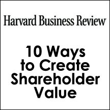 HBR: 10 Ways to Create Shareholder Value (       UNABRIDGED) by Alfred Rappaport Narrated by Todd Mundt