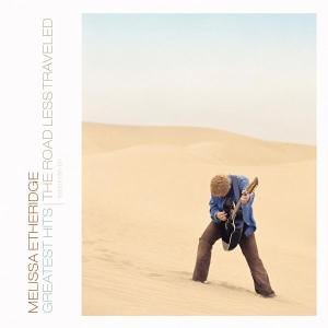 Melissa Etheridge - Greatest Hits - The Road Less Traveled [Deluxe Edition]/Deluxe Edition - Zortam Music