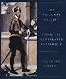 The National Gallery Complete Illustrated Catalogue, Expanded edition (0300088299) by Baker, Christopher