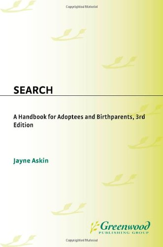 Search: A Handbook For Adoptees And Birthparents