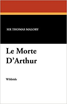 morte darthur essay Gender and the chivalric community in malory's morte d'arthur dorsey armstrong university press of florida gainesville tallahassee tampa boca raton.