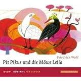 Pit Pikus und die Möwe Leila: Hörspiel für Kinder