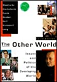 img - for The Other World: Issues and Politics of the Developing World book / textbook / text book