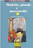 Modelle Pistole e Mozzarelle (Italian Edition)