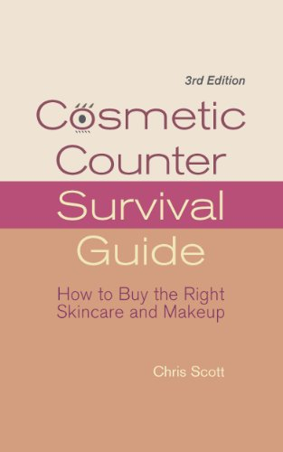 Cosmetic Counter Survival Guide: How to Buy the Right Skincare and Makeup PDF