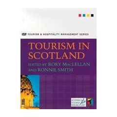 Tourism in Scotland (Tourism and Hospitality Management Series Industry, Tourism)