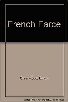 French farce edwin greenwood books for French farce