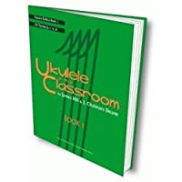 UKULELE IN THE CLASSROOM - STUDENT BOOK by JAMES HILL