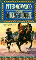 The Golden Horde (The Third Volume In ThePrince Ivan Series. ) by Peter Morwood
