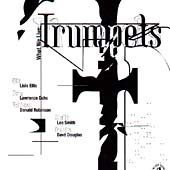 Trumpets by What We Live, Lisle Ellis, Lawrence Ochs, Don Robinson and Dave Douglas