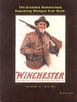 The greatest hammerless repeating shotgun ever built: The Model 12, 1912-1964 (Winchester Model 12 compare prices)