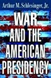 War and the American Presidency (0393060020) by Schlesinger, Arthur Meier, Jr.
