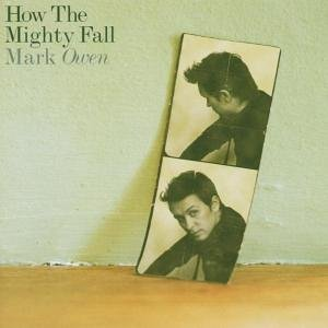 Mark Owen - How The Mighty Fall - Zortam Music