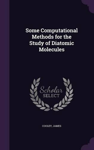 Some Computational Methods for the Study of Diatomic Molecules