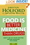 Food Is Better Medicine Than Drugs: D...