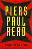 Knights of the Cross (0297818899) by Read, Piers Paul