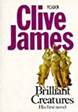Brilliant Creatures (Picador Books) (033028343X) by James, Clive