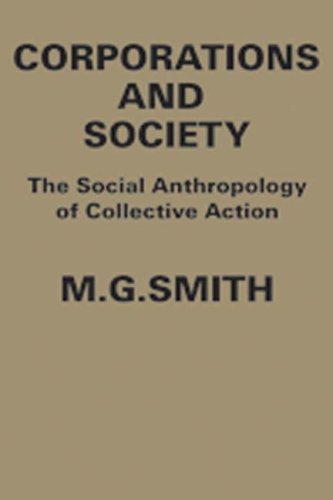 Corporations and Society: The Social Anthropology of Collective Action