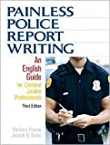 img - for Painless Police Report Writing 3th (third) edition Text Only book / textbook / text book