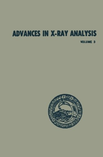 Advances In X-Ray Analysis: Volume 3 Proceedings Of The Eighth Annual Conference On Applications Of X-Ray Analysis Held August 12-14, 1959