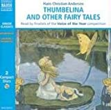 Thumbelina and Other Fairy Tales (Naxos Junior Classics)