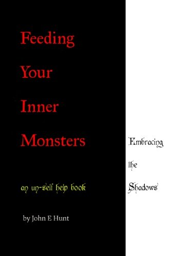 Feeding Your Inner Monsters: an un-self help book